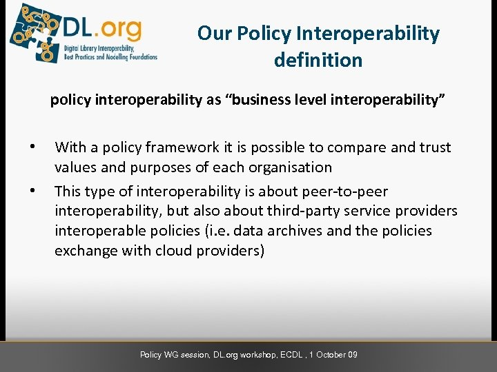 "Our Policy Interoperability definition policy interoperability as ""business level interoperability"" • • With a"