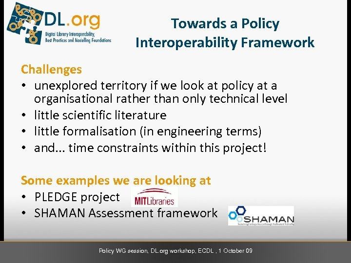 Towards a Policy Interoperability Framework Challenges • unexplored territory if we look at policy