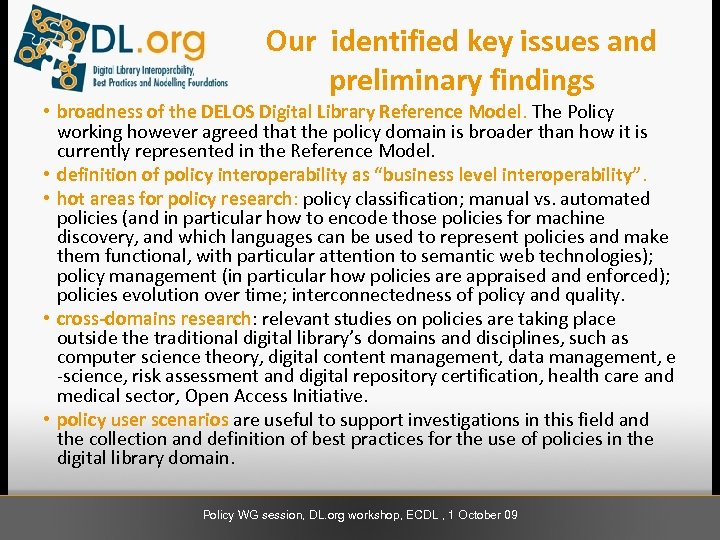Our identified key issues and preliminary findings • broadness of the DELOS Digital Library