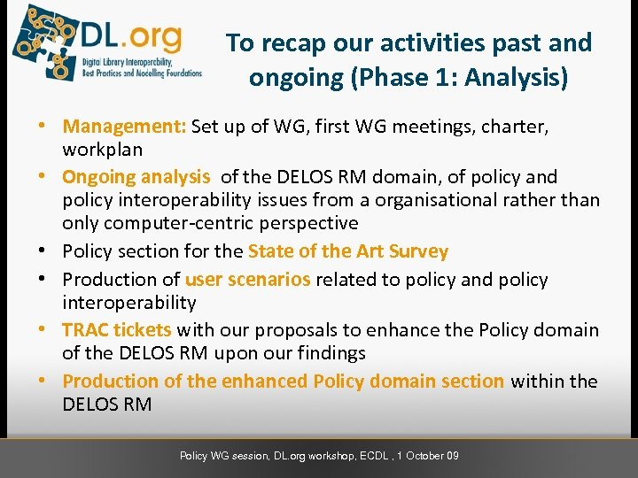 To recap our activities past and ongoing (Phase 1: Analysis) • Management: Set up