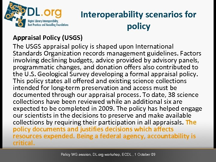 Interoperability scenarios for policy Appraisal Policy (USGS) The USGS appraisal policy is shaped upon