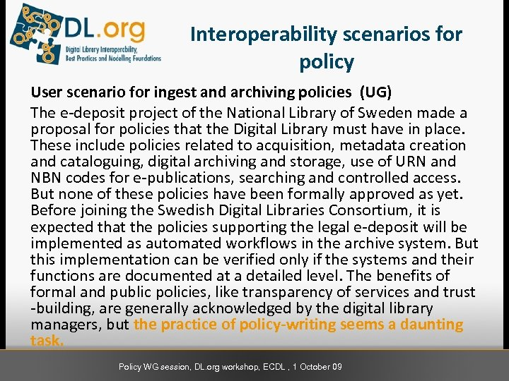 Interoperability scenarios for policy User scenario for ingest and archiving policies (UG) The e-deposit