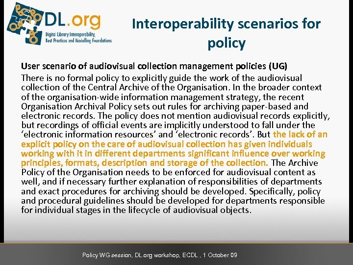 Interoperability scenarios for policy User scenario of audiovisual collection management policies (UG) There is