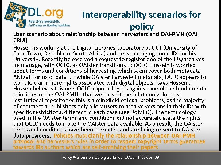 Interoperability scenarios for policy User scenario about relationship between harvesters and OAI-PMH (OAI CRUI)