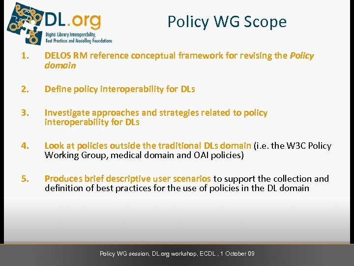 Policy WG Scope 1. DELOS RM reference conceptual framework for revising the Policy domain
