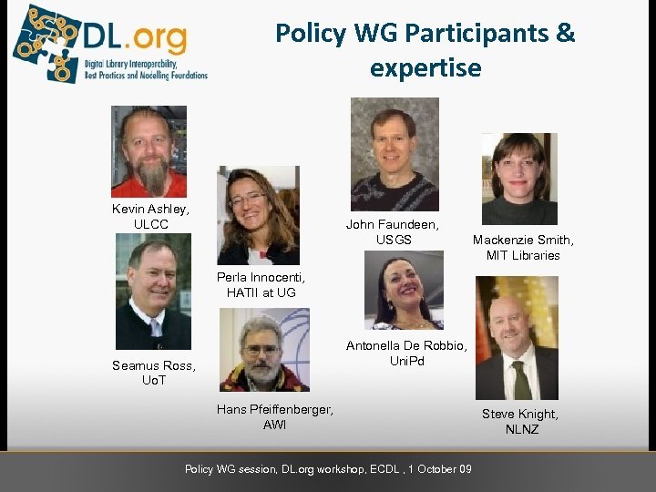 Policy WG Participants & expertise Kevin Ashley, ULCC John Faundeen, USGS Mackenzie Smith, MIT