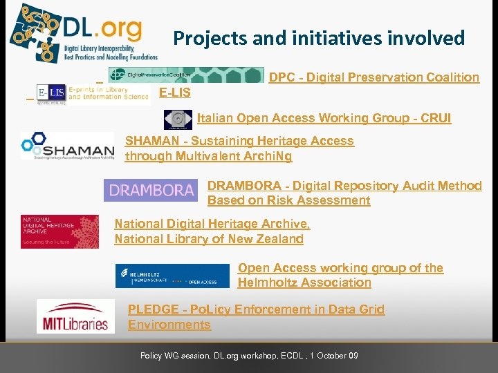 Projects and initiatives involved DPC - Digital Preservation Coalition E-LIS Italian Open Access Working