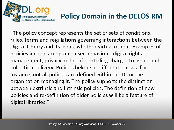 "Policy Domain in the DELOS RM ""The policy concept represents the set or sets"