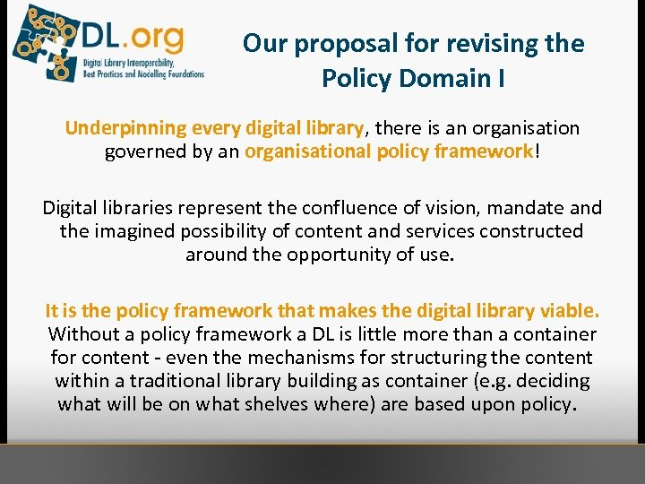 Our proposal for revising the Policy Domain I Underpinning every digital library, there is