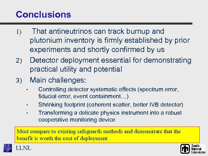 Conclusions That antineutrinos can track burnup and plutonium inventory is firmly established by prior