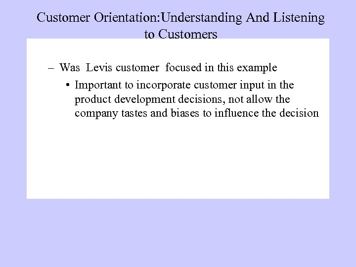 Customer Orientation: Understanding And Listening to Customers – Was Levis customer focused in this