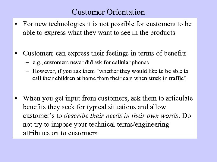 Customer Orientation • For new technologies it is not possible for customers to be