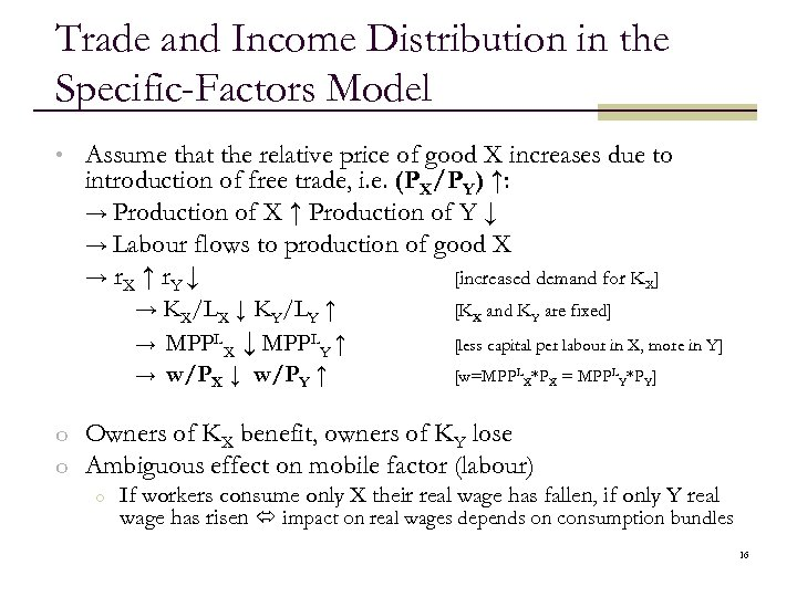 Trade and Income Distribution in the Specific-Factors Model • Assume that the relative price