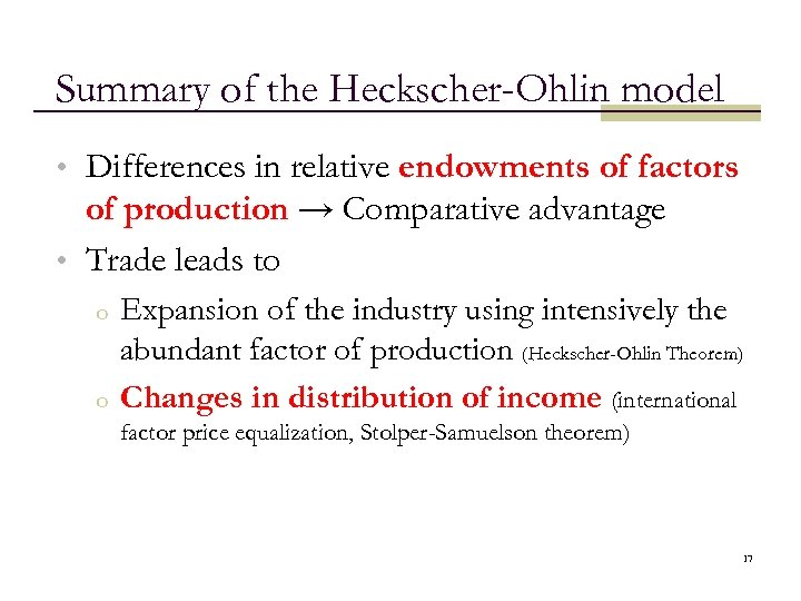 Summary of the Heckscher-Ohlin model • Differences in relative endowments of factors of production