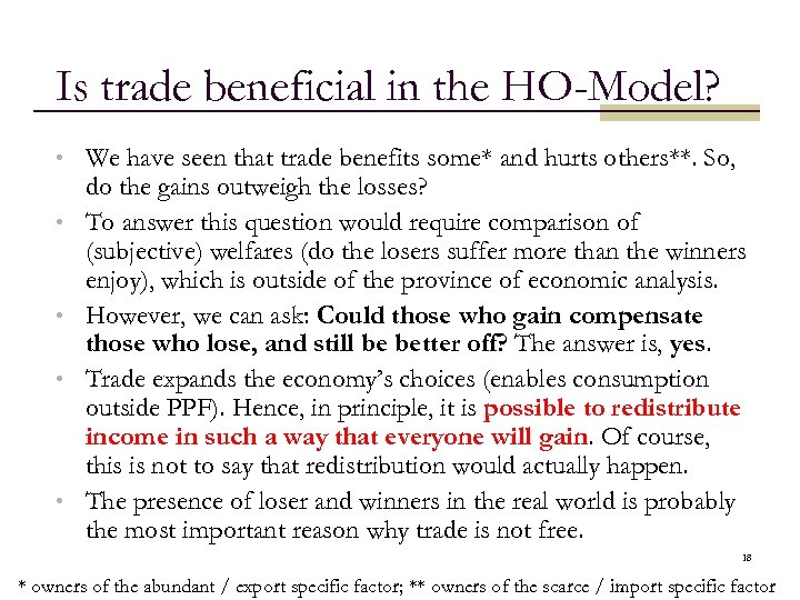 Is trade beneficial in the HO-Model? • We have seen that trade benefits some*