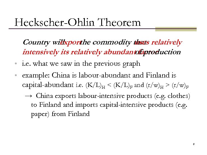 Heckscher-Ohlin Theorem Country will export commodity that relatively the uses intensively its relatively abundantof