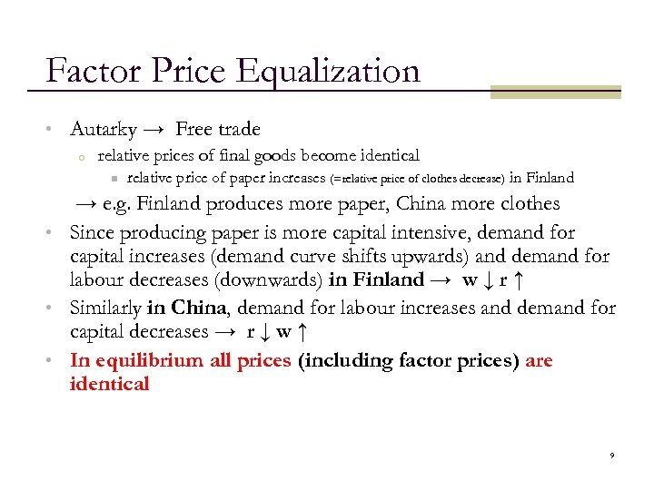 Factor Price Equalization • Autarky → Free trade o relative prices of final goods
