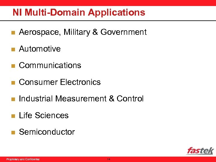 NI Multi-Domain Applications n Aerospace, Military & Government n Automotive n Communications n Consumer