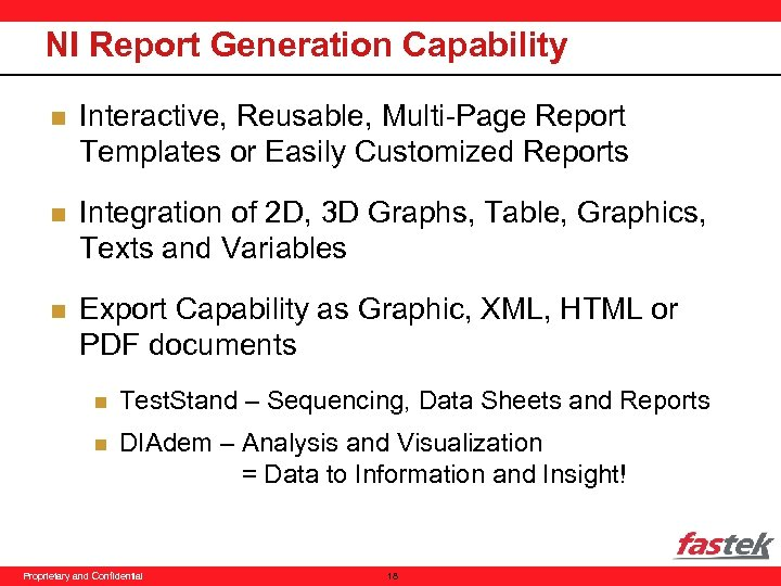 NI Report Generation Capability n Interactive, Reusable, Multi-Page Report Templates or Easily Customized Reports