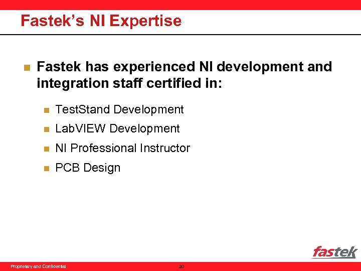 Fastek's NI Expertise n Fastek has experienced NI development and integration staff certified in: