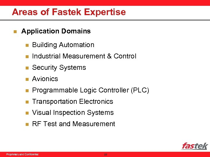 Areas of Fastek Expertise n Application Domains n Building Automation n Industrial Measurement &