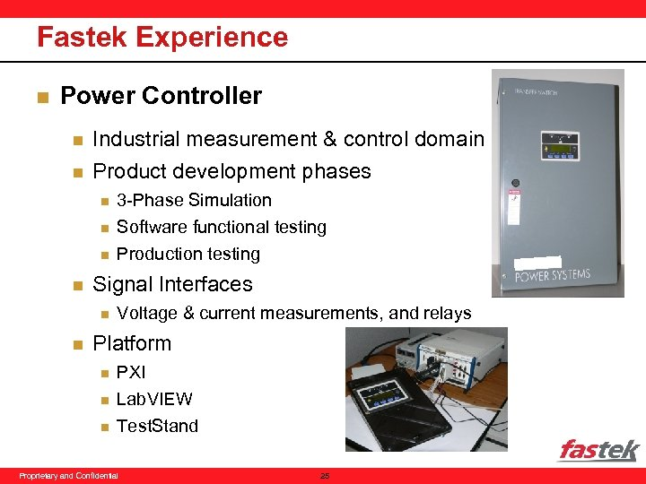 Fastek Experience n Power Controller n n Industrial measurement & control domain Product development