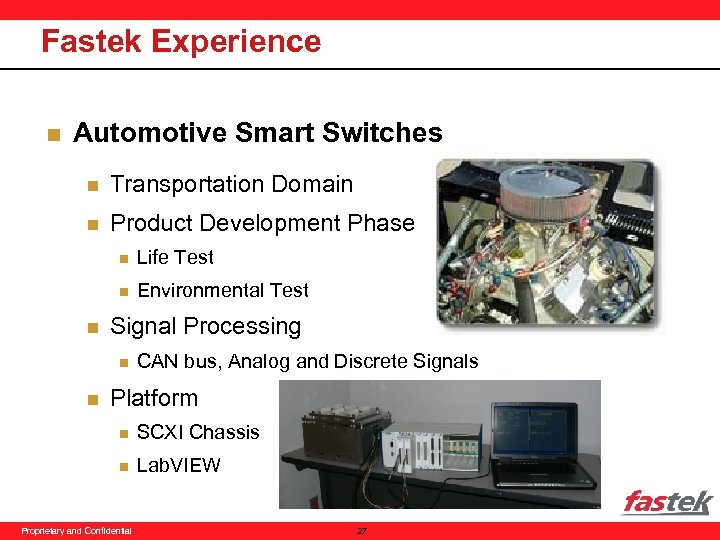 Fastek Experience n Automotive Smart Switches n Transportation Domain n Product Development Phase n