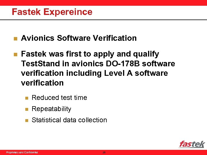 Fastek Expereince n Avionics Software Verification n Fastek was first to apply and qualify