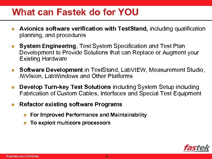 What can Fastek do for YOU n Avionics software verification with Test. Stand, including