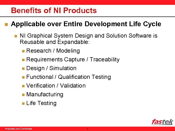 Benefits of NI Products n Applicable over Entire Development Life Cycle n NI Graphical