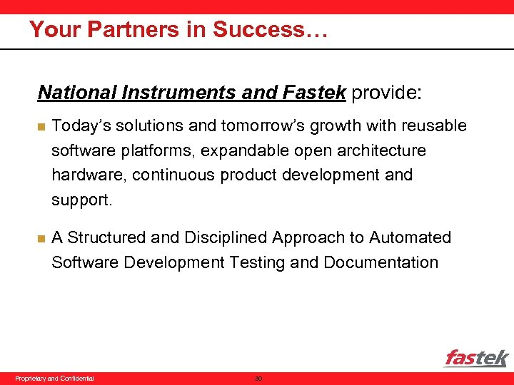 Your Partners in Success… National Instruments and Fastek provide: n Today's solutions and tomorrow's