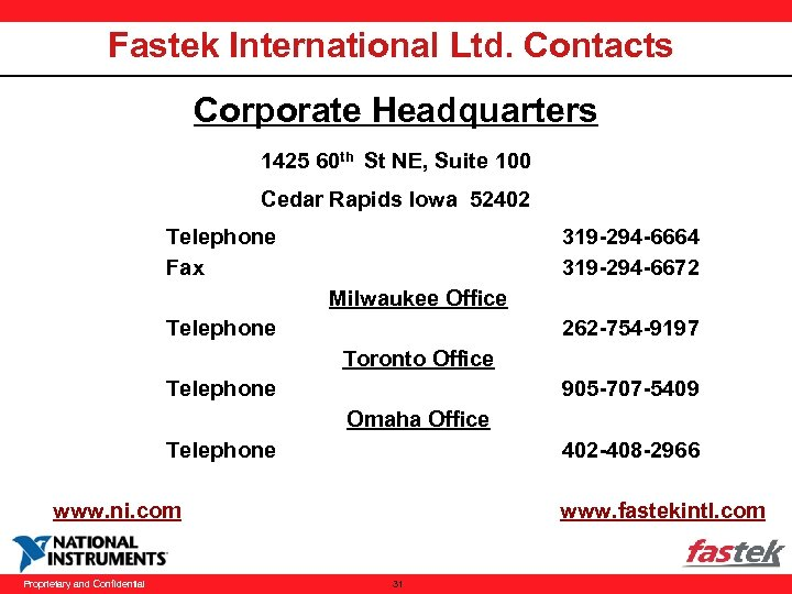 Fastek International Ltd. Contacts Corporate Headquarters 1425 60 th St NE, Suite 100 Cedar
