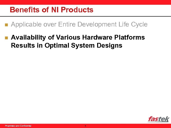 Benefits of NI Products n Applicable over Entire Development Life Cycle n Availability of