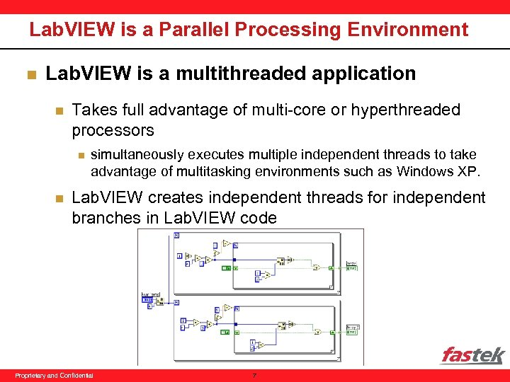 Lab. VIEW is a Parallel Processing Environment n Lab. VIEW is a multithreaded application
