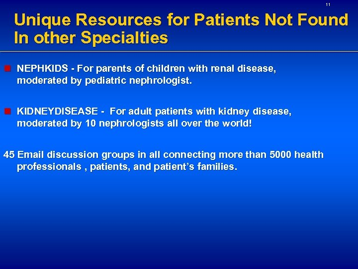11 Unique Resources for Patients Not Found In other Specialties n NEPHKIDS - For