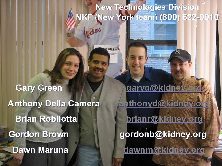22 New Technologies Division NKF (New York team) (800) 622 -9010 Gary Green Anthony