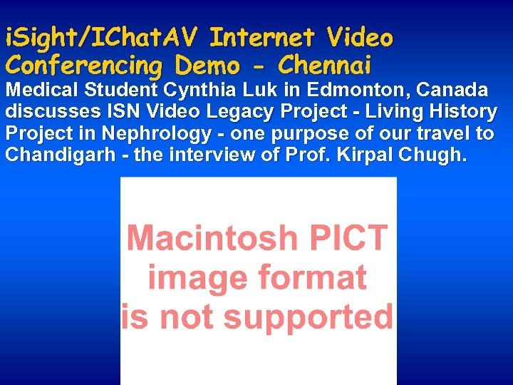 i. Sight/IChat. AV Internet Video Conferencing Demo - Chennai Medical Student Cynthia Luk in