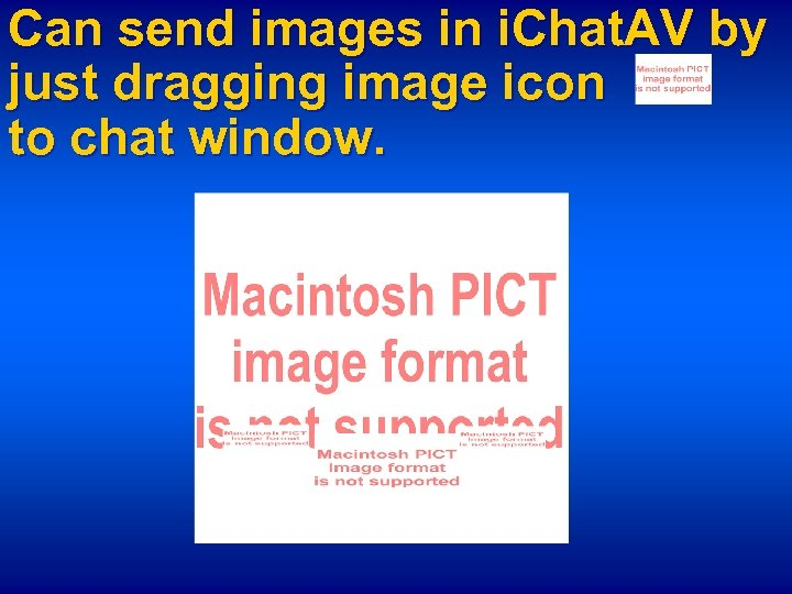 Can send images in i. Chat. AV by just dragging image icon to chat