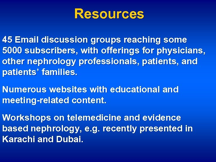 Resources 45 Email discussion groups reaching some 5000 subscribers, with offerings for physicians, other