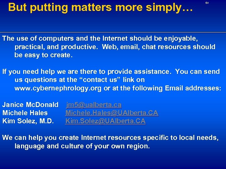 But putting matters more simply… 50 The use of computers and the Internet should