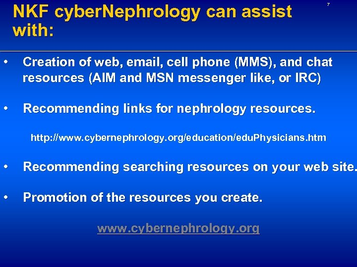 NKF cyber. Nephrology can assist with: 7 • Creation of web, email, cell phone