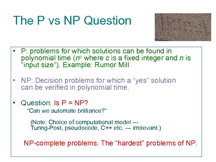 The P vs NP Question • P: problems for which solutions can be found