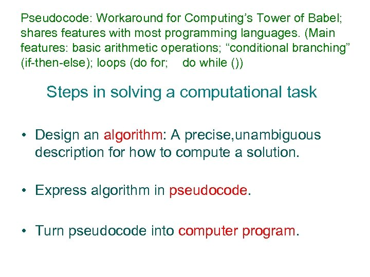 Pseudocode: Workaround for Computing's Tower of Babel; shares features with most programming languages. (Main