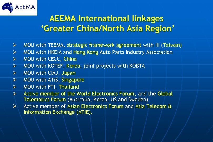 AEEMA International linkages 'Greater China/North Asia Region' Ø Ø Ø Ø Ø MOU with