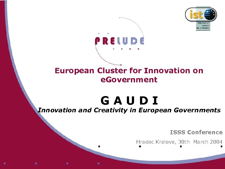 European Cluster for Innovation on e. Government GAUDI Innovation and Creativity in European Governments
