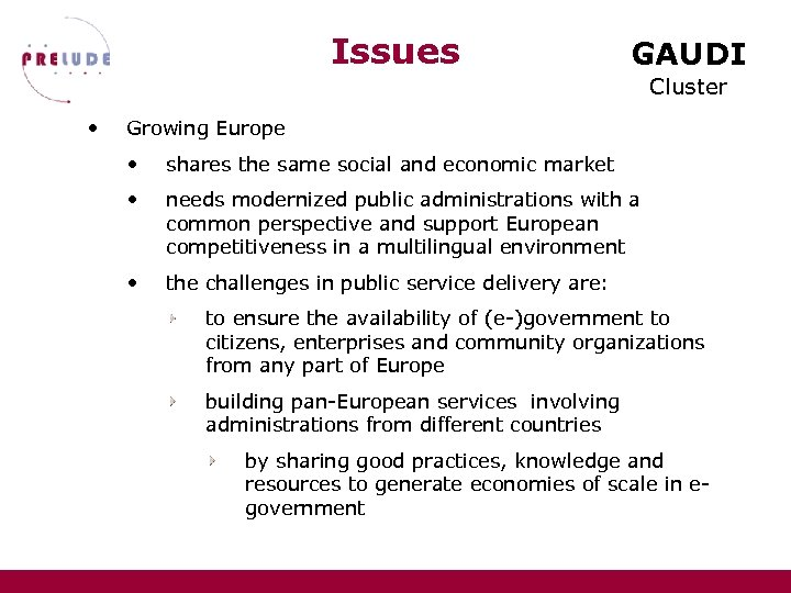 Issues GAUDI Cluster • Growing Europe • shares the same social and economic market