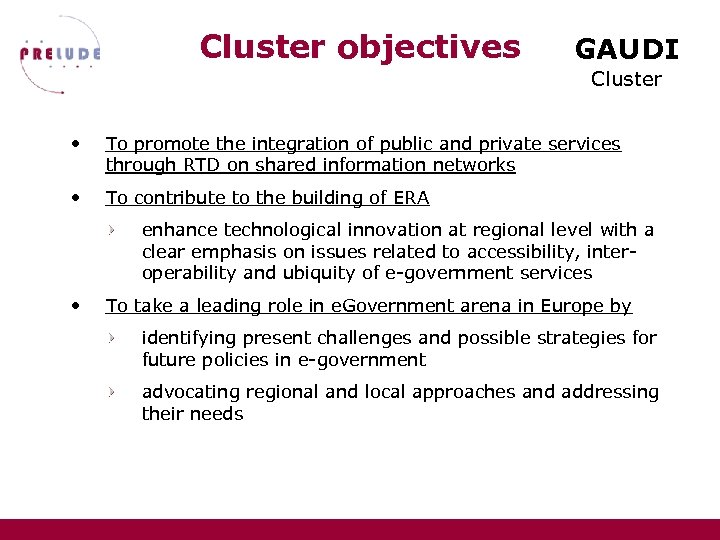 Cluster objectives GAUDI Cluster • To promote the integration of public and private services