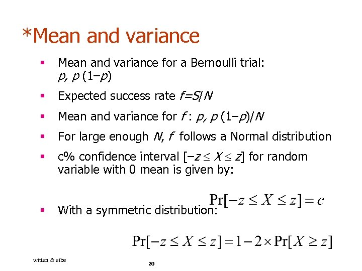 *Mean and variance § Mean and variance for a Bernoulli trial: p, p (1–p)