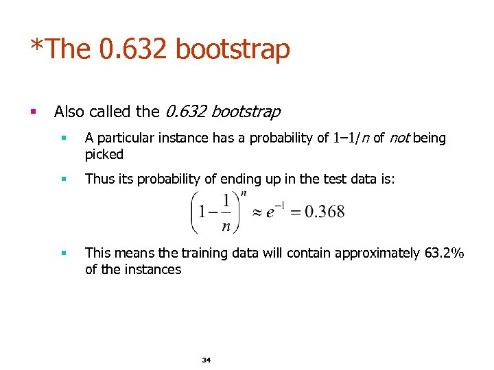 *The 0. 632 bootstrap § Also called the 0. 632 bootstrap § A particular