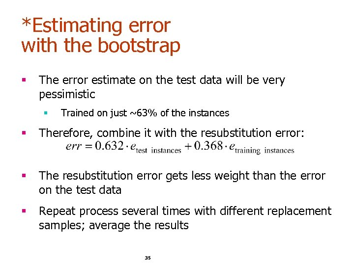 *Estimating error with the bootstrap § The error estimate on the test data will